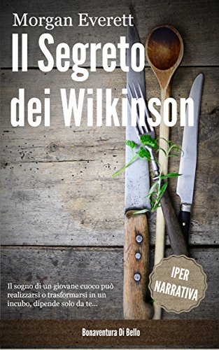 Il Segreto dei Wilkinson (Italian Edition) por Bonaventura Di Bello