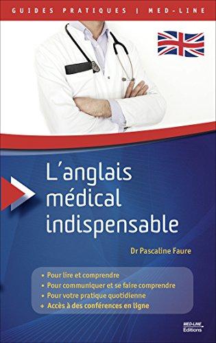 L'anglais médical indispensable / Dr Pascaline Faure,....- [Paris] : Éditions Med-line , DL 2016, cop. 2016