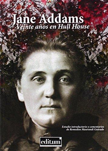 Jane Addams. Veinte años en Hull House por Aa.Vv.