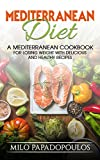 #8: Mediterranean Diet: A Mediterranean Cookbook for Losing Weight with Delicious and Healthy Recipes: Weight Loss, Heart Healthy Recipes, Burn Fat, Fight Disease