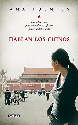 Hablan los chinos: Historias reales para entender a la futura potencia del mundo (Punto de mira) por Ana Fuentes