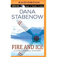 Fire and Ice (Liam Campbell Mysteries) by Dana Stabenow (2015-09-06)