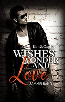 Wishes, Wonder and Love: Sammelband