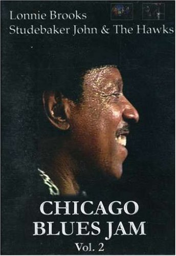Chicago Blues Jam Vol. 2 Lonnie Brooks / Studebaker John & The Hawkes