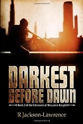 Darkest Before Dawn: Book 2 of The Chronicle of Benjamin Knight: Volume 2