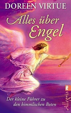 Alles über Engel: Der kleine Führer zu den himmlischen Boten (Schmuck Führer)