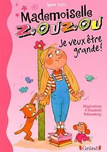 """Afficher """"Mademoiselle Zouzou n° 4 Je veux être grande !"""""""
