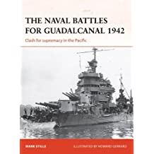 [(The Naval Battles for Guadalcanal, 1942: Clash for Supremacy in the Pacific)] [ By (author) Mark Stille, Illustrated by Howard Gerrard ] [May, 2013]
