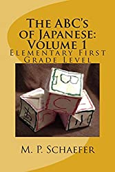 The ABC's of Japanese: Volume 1: Elementary First Grade Level
