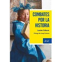 Combates por la historia: Prólogo de Josep Fontana (Ariel Historia)