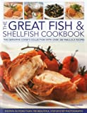 The Great Fish & Shellfish Cookbook by Linda Doeser (2012-07-16)