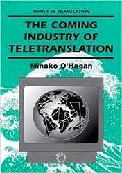 Coming Industry of Teletranslation (Topics in Translation) by Minako O'Hagan (1996-01-15)