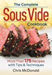 The Complete Sous Vide Cookbook: More...