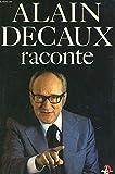 ALAIN DECAUX RACONTE. Tome 1