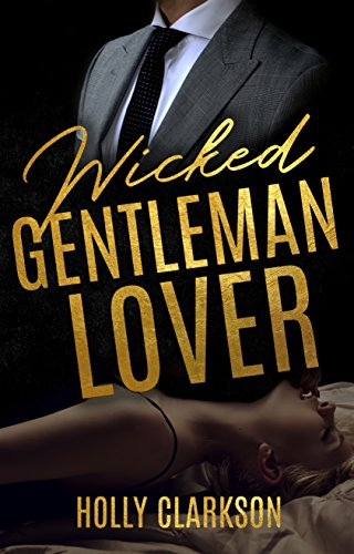 Wicked Gentleman Lover von [Clarkson, Holly]