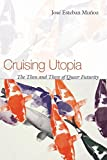 Cruising Utopia: The Then and There of Queer Futurity. Sexual Cultures