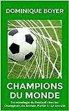 CHAMPIONS DU MONDE: Terminologie du football chez les Champions du Monde. Partie 1 - Le terrain (French Edition)