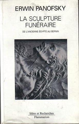 La sculpture funéraire : De l'ancienne Égypte au Bernin