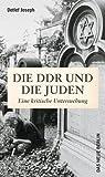 Die DDR und die Juden: Eine kritische Untersuchung - mit einer Bibliografie von Renate Kirchner