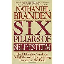Six Pillars of Self Esteem by Nathaniel Branden (1-Sep-1995) Paperback