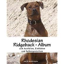 Rhodesian Ridgeback - Album: zum Ausfüllen, Einkleben und Selbergestalten