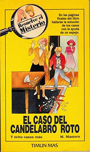 El caso del candelabro roto -Resuelve El Misterio (RESUELVE EL MISTERIO/THE CASE OF THE CHOCOLATE SNATCHER) por M. Masters