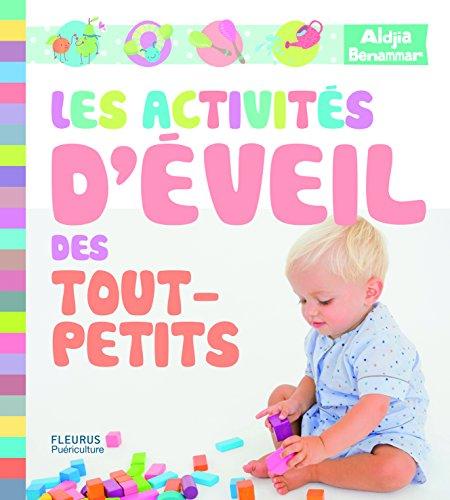 Les activités d'éveil des tout-petits / Aldjia Benammar | Benammar, Aldjia. Auteur