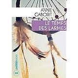 Le temps des larmes: Roman historique (French Edition)