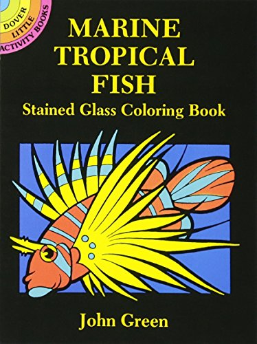 Marine Tropical Fish Stained Glass Coloring Book (Dover Stained Glass Coloring Book) -