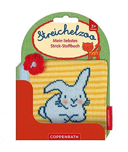 Mein liebstes Strick-Stoffbuch: Streichelzoo (Bücher für die Kleinsten) (Baby-strick-buch)