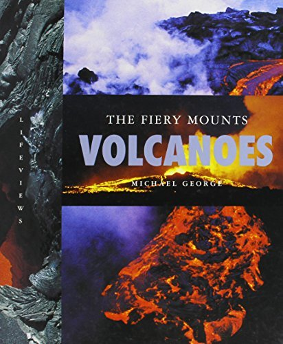 Volcanoes: The Fiery Mounts (Lifeviews) by Michael George (2004-01-15) par Michael George