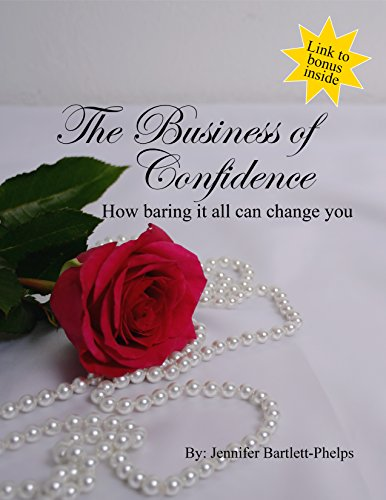 The Business of Confidence: How baring it all can change you (English Edition)