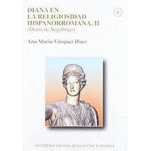 Diana En La Religiosidad Hispanorromana II (Diana De Segóbriga): 2 (VARIA)