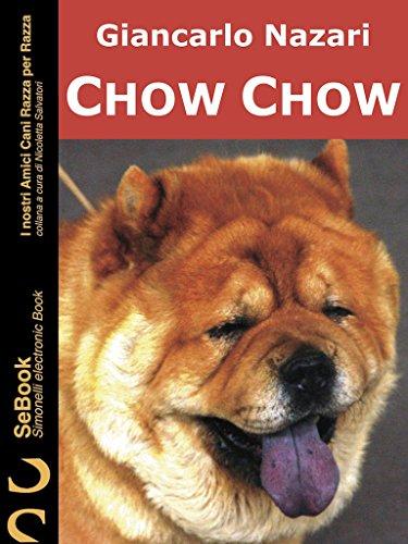 Chow Chow 36 I Nostri Amici Cani Razza Per Razza Ebook Giancarlo