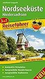 Nordseeküste Niedersachsen: 3in1-Reiseführerfür Ihren Aktiv-Urlaub, kompakte Reiseinfos, ausgewählte Rad- und Wandertouren, übersichtlicher Kartenatlas (3in1-Reiseführer / RF)