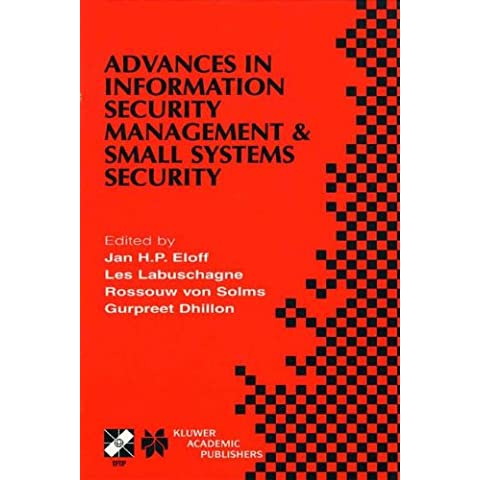 Advances in Information Security Management & Small Systems Security: Ifip Tc11 Wg11.1/Wg11.2 Eighth Annual Working Conference on Information Security ... Security September 27-28, 2001, Las Vegas,