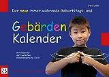 Der neue immer-währende Geburtstags- und Gebärden-Kalender: Mit Gebärden der Deutschen Gebärdensprache (DGS)