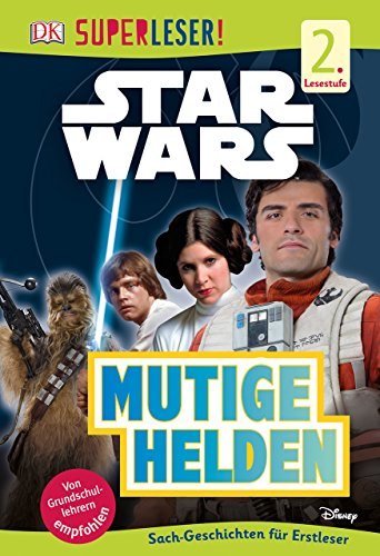 SUPERLESER! Star WarsTM Mutige Helden: 2. Lesestufe Sach-Geschichten für Erstleser