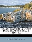 Compte Rendu de L'Institut Des CI-Devant Soi-Disans Jesuites.