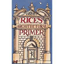 Rice's Architectural Primer by Rice, Matthew (2009)