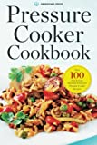 Pressure Cooker Cookbook: Over 100 Fast and Easy Stovetop and Electric Pressure Cooker
