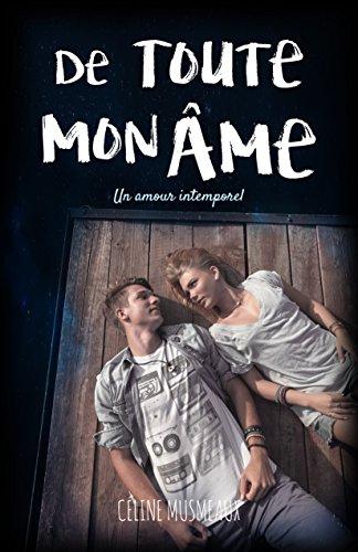 De toute mon âme: Un amour intemporel par Céline Musmeaux