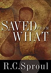 Saved from What? by R. C. Sproul (2002-07-03)