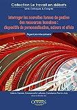 Interroger les nouvelles formes de gestion des ressources humaines - Dispositifs de personnalisation, acteurs et effets
