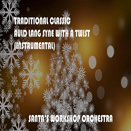 Traditional Classic Auld Lang Syne with a Twist (Instrumental)