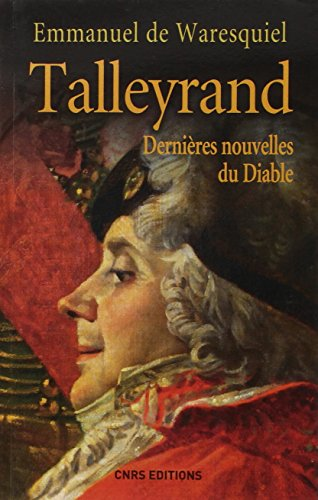 Talleyrand. Dernières nouvelles du Diable