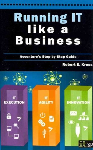 running-it-like-a-business-accentures-step-by-step-guide-author-robert-e-kress-nov-2011