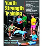 [ Youth Strength Training: Programs for Health, Fitness and Sport Faigenbaum, Avery D. ( Author ) ] { Paperback } 2009