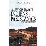 Les services secrets indiens et pakistanais : des frères ennemis