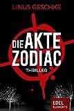 Die Akte Zodiac - Gesamtausgabe: Thriller